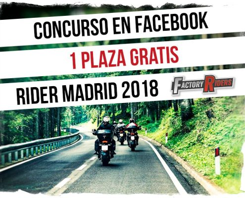 SORTEO 1 PLAZA GRATIS - RIDER MADRID 2018 - Factory Riders